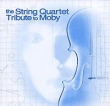 The String Quartet Tribute To Moby Серия: The String Quartet Tribute инфо 5601v.